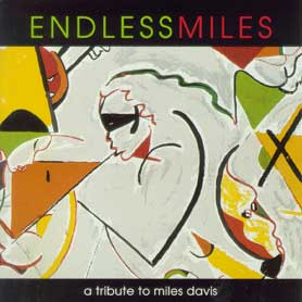 Endless Miles: A Tribute to Miles Davis